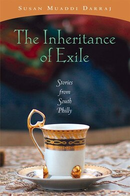 Book The Inheritance Of Exile: Stories From South Philly by Susan Muaddi Darraj