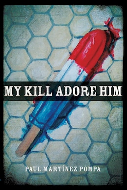Book My Kill Adore Him by Paul Martinez Pompa