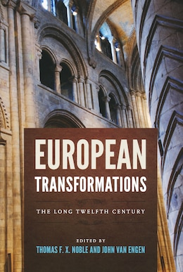 Book European Transformations: The Long Twelfth Century by Thomas F. X. Noble