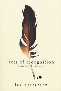 Book Acts of Recognition: Essays on Medieval Culture by Lee Patterson
