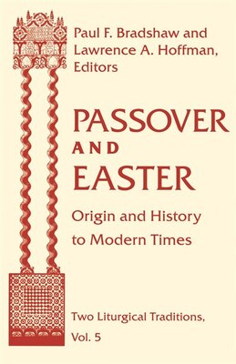 Book Passover Easter: Origin & History To Modern Times by Paul F. Bradshaw