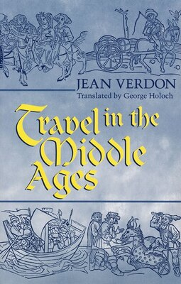 Book Travel In The Middle Ages by Jean Verdon