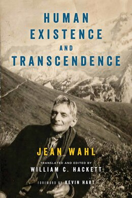 Book Human Existence And Transcendence by Jean Wahl