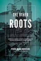 The Other Roots: Wandering Origins In Roots Of Brazil  And The Impasses Of Modernity In Ibero…