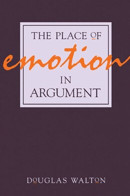 Book The Place of Emotion in Argument by Douglas Walton