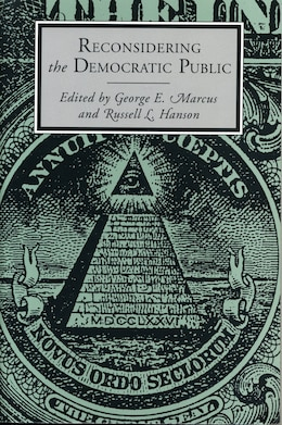 Book Reconsidering the Democratic Public by George  E. Marcus
