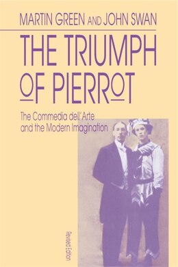 Book The Triumph of Pierrot: The Commedia dellArte and the Modern Imagination by Martin Green