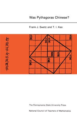 Book Was Pythagoras Chinese?: An Examination of Right Triangle Theory in Ancient China by Frank J. Swetz