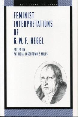 Book Feminist Interpretations Of G. W. F. Hegel by Patricia Jagentowicz Mills