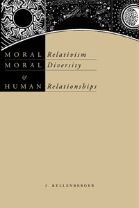 Moral Relativism, Moral Diversity, And Human Relationships
