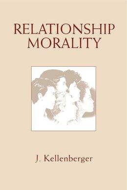 Book Relationship Morality by James Kellenberger