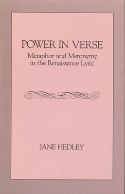Book Power in Verse: Metaphor and Metonymy in the Renaissance Lyric by Jane Hedley