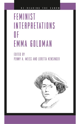 Book Feminist Interpretations of Emma Goldman: Feminist Interpretations Of Em by Penny A. Weiss