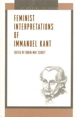 Book Feminist Interpretations of Immanuel Kant by Robin Schott