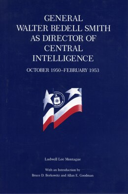 Book General Walter Bedell Smith as Director of Central Intelligence, October 1950-February 1953 by Ludwell  L. Montague