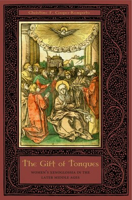 Book The Gift of Tongues: Womens Xenoglossia in the Later Middle Ages by Christine F. Cooper-Rompato