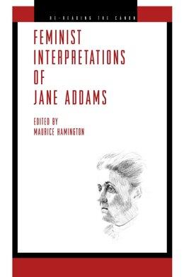 Book Feminist Interpretations of Jane Addams by Maurice Hamington