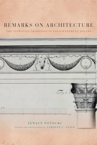 Remarks on Architecture: The Vitruvian Tradition in Enlightenment Poland