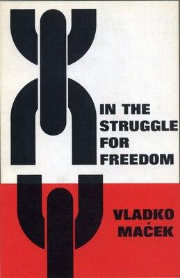 Book In the Struggle for Freedom by Vladko Maček