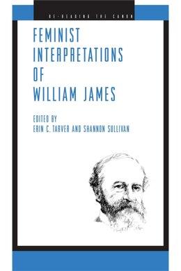 Book Feminist Interpretations of William James by Erin C. Tarver