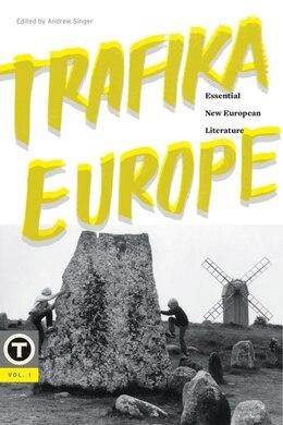 Book Trafika Europe: Essential New European Literature, Vol. 1 by Andrew Singer