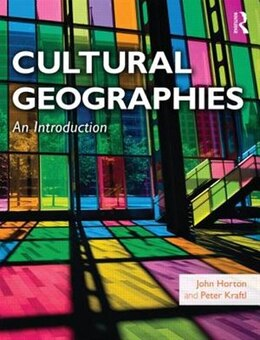 Book Cultural Geographies: An Introduction by John Horton