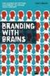 Branding with Brains: The science of getting customers to choose your company by Tjaco Walvis