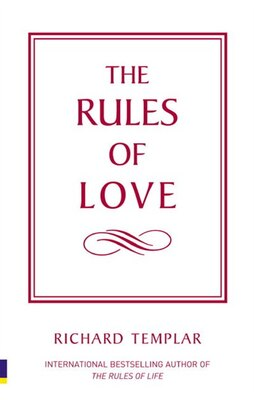 Book The Rules of Love: A personal code for happier, more fulfilling relationships by Richard Templar