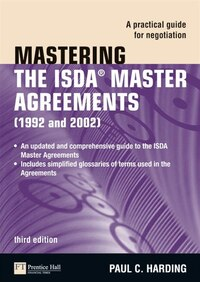 Mastering the ISDA Master Agreements: A Practical Guide for Negotiation