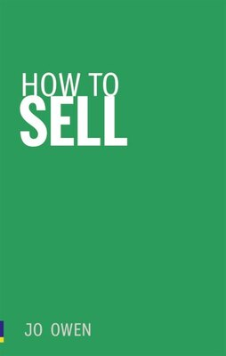 Book How to Sell: Sell anything to anyone by Jo Owen