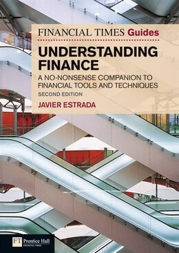 Book FT Guide to Understanding Finance: A no-nonsense companion to financial tools and techniques by Javier Estrada