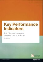 Key Performance Indicators (kpi): The 75 Measures Every Manager Needs To Know