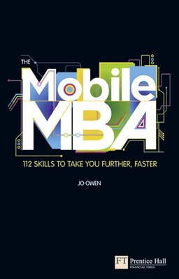 Book The Mobile MBA: 112 Skills to Take You Further, Faster by Jo Owen