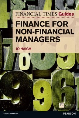 Book Ft Guide To Finance For Non-financial Managers: The Numbers Game And How To Win It by Jo Haigh