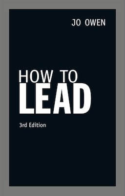Book How to Lead: 3rd Edition by Jo Owen