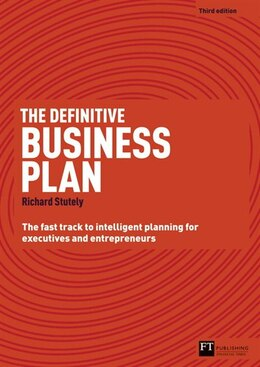 Book The Definitive Business Plan: The Fast Track To Intelligent Planning For Executives And… by Richard Stutely