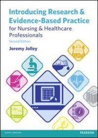 Book Introducing Research And Evidence-based Practice For Nursing & Healthcare Professionals by Jeremy Jolley