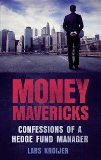 Book Money Mavericks: Confessions of a hedge fund manager by Lars Kroijer