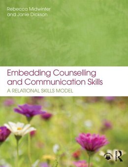 Book Embedding Counselling And Communication Skills: A Relational Skills Model by Rebecca Midwinter