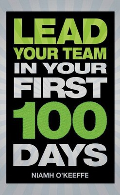 Book Lead Your Team In Your First 100 Days by Niamh O'keeffe