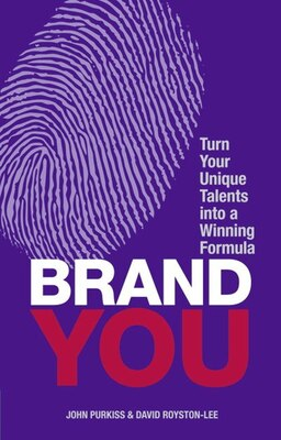 Book Brand You: Turn Your Unique Talents Into A Winning Formula by John Purkiss
