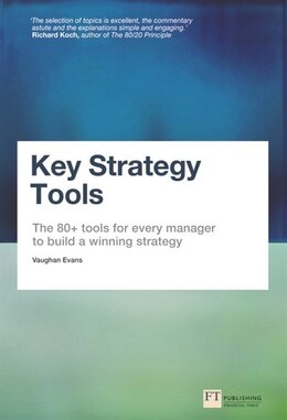 Book Key Strategy Tools: The 80+ Tools For Every Manager To Build A Winning Strategy by Vaughan Evans
