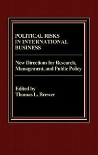 Book Political Risks In International Business: New Directions For Research, Management, And Public… by Thomas L. Brewer