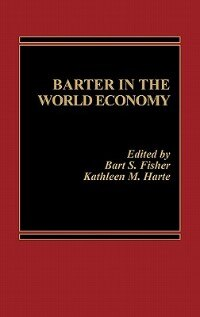 Book Barter in the World Economy by Bart S. Fisher