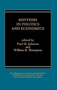 Book Rhythms In Politics And Economics by Paul M. Johnson
