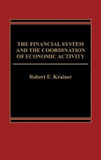 Book The Financial System And The Coordination Of Economic Activity by Robert E. Krainer