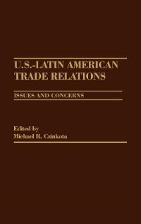 Book U.s.-latin American Trade Relations: Issues And Concerns by Michael R. Czinkota