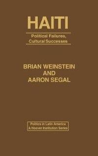 Book Haiti: Political Failures, Cultural Successes by Aaron Segal