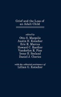 Book Grief And The Loss Of An Adult Child by Otto S. Margolis