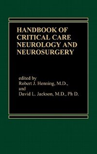 Book Handbook of Acute Critical Care Neurology by Robert J. Henning